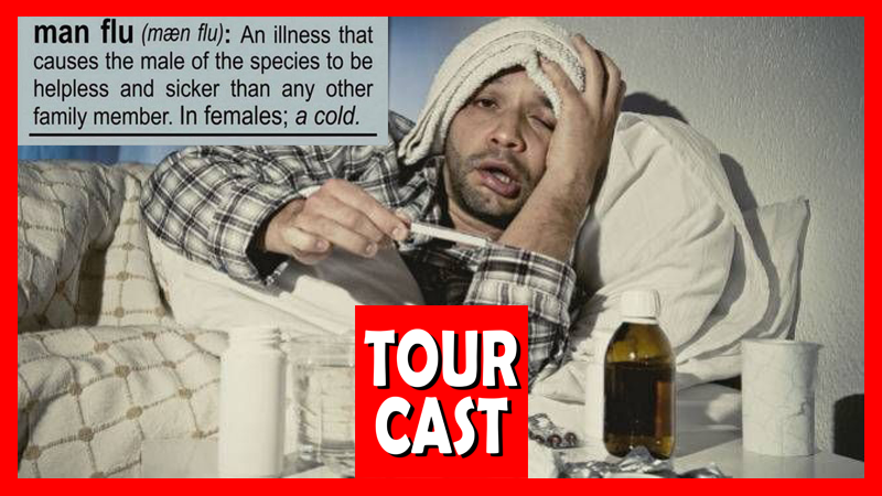 TourCast: Are Men Huge Babies When They're Sick?
