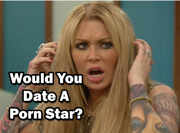 Would You Date A Porn Star?
